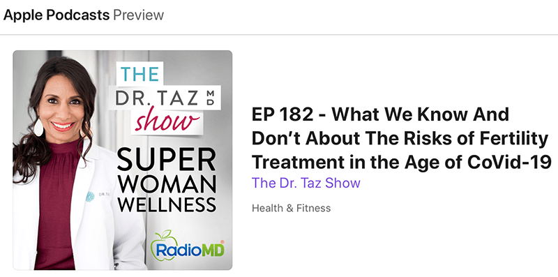 The Dr. Taz Show – What We Know And Don't About The Risks of Fertility Treatment in the Age of COVID-19