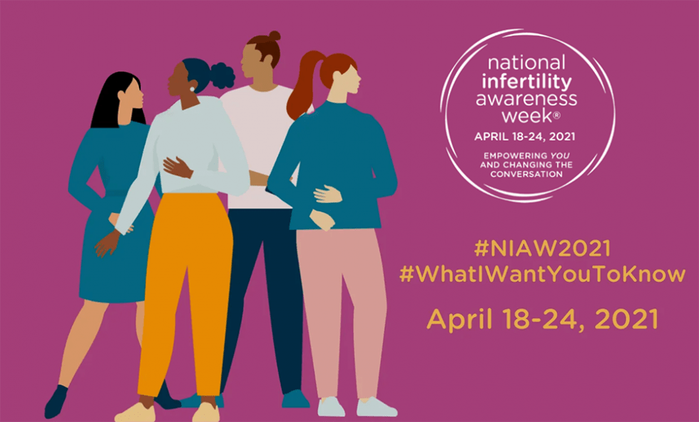 National Infertility Awareness Week April 18-24, 2021