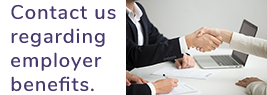 Contact us for employer benefits.